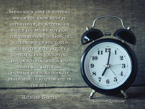 quote by richard baxter on spending your time christian quotes