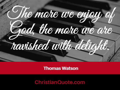 quote on joy by thomas watson christian quotes of the day