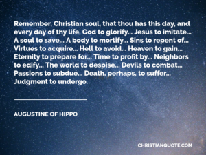 Christian Quote by Augustine of Hippo on Thou Has This Day