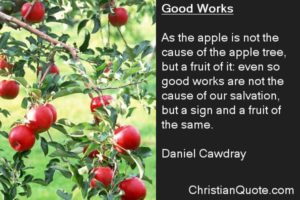 Christian Quote by Daniel Cawdray on Good Works