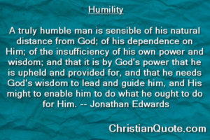 Christian Quote by Jonathan Edwards on Humility