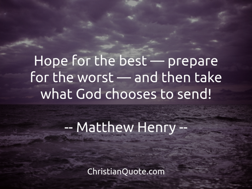 Quote On Hope Prepare By Matthew Henry Christian Quotes Of The Day
