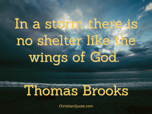 Rough And Tumble >> Quote by Thomas Brooks on God's Shelter | Christian Quotes of the Day