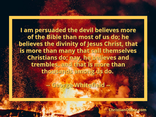 I Am Devil Quotes: Quote By George Whitefield On Satan